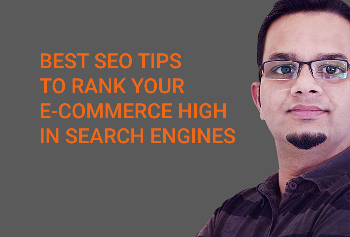 Best SEO Tips To Rank Your E-Commerce High In Search Engines
