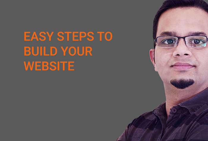Easy Steps To Build Your Website