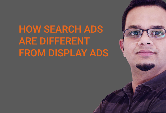 How Search Ads Are Different From Display Ads